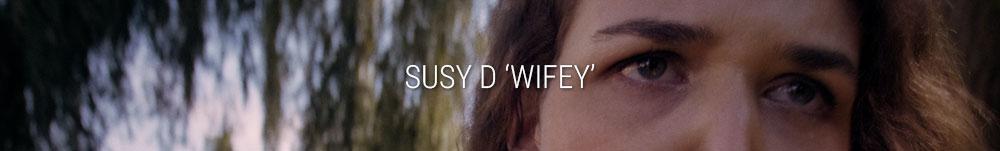 Susy D ' Wifey'